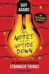 Adams, Guy: Notes from the upside down Das inoffizielle Buch zu Stranger Things