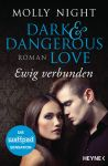 Night, Molly: Dark and Dangerous Love 02 Ewig verbunden